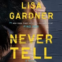 NEVER TELL by Lisa Gardner Read by Kirsten Potter | Audiobook Review