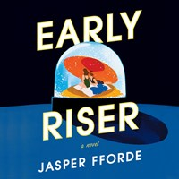 EARLY RISER by Jasper Fforde Read by Thomas Hunt | Audiobook Review | AudioFile Magazine