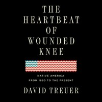 THE HEARTBEAT OF WOUNDED KNEE by David Treuer Read by Tanis Parenteau   Audiobook Review   AudioFile Magazine