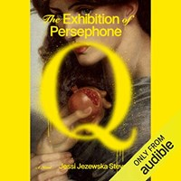 THE EXHIBITION OF PERSEPHONE Q