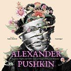 ALEXANDER PUSHKIN: EGYPTIAN NIGHTS AND OTHER TALES OF ROMANCE AND IMAGINATION