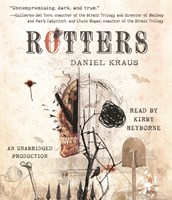 ROTTERS by Daniel Kraus Read by Kirby Heyborne | Audiobook Review