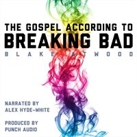 THE GOSPEL ACCORDING TO BREAKING BAD
