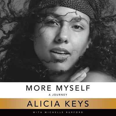 Audiobook cover: More Myself by Alicia Keys, read by Alicia Keys and others