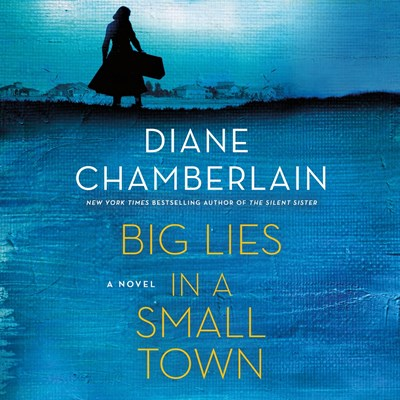 Big Lies in a Small Town by Diane Chamberlain, narrated by Susan Bennett