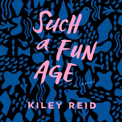 Audiobook cover: Such a Fun Age by Kiley Reid, narrated by Nicole Lewis