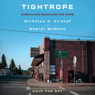 Audiobook cover: Tightrope: Americans Reaching for Hope by Nicholas D. Kristof and Sheryl WuDunn, narrated by Jennifer Garner