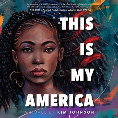 Audiobook cover: This Is My America by Kim Johnson, narrated by Bahni Turpin