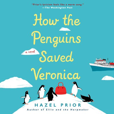 Audiobook cover: How the Penguins Saved Veronica by Hazel Prior, narrated by Helen Lloyd, Andrew Fallaize, and Mandy Williams