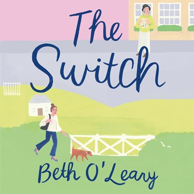 Audiobook cover: The Switch by Beth O'Leary, narrated by Daisy Edgar-Jones and Alison Steadman