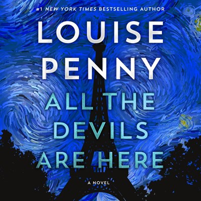 Audiobook cover: All the Devils Are Here by Louise Penny, read by Robert Bathurst