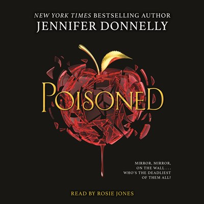 Poisoned by Jennifer Donnelly, narrated by Rosie Jones