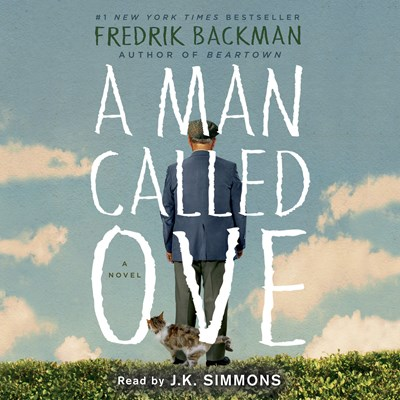 Audiobook cover: A Man Called Ove by Fredrik Backman, read by J. K. Simmons