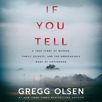 Audiobook cover: If You Tell by Gregg Olsen, narrated by Karen Peakes