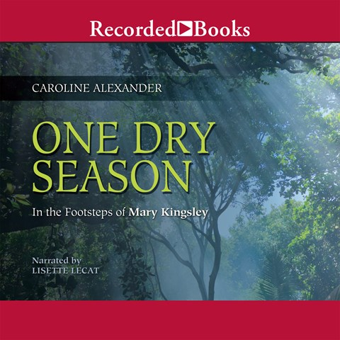 ONE DRY SEASON: IN THE STEPS OF MARY KINGSLEY