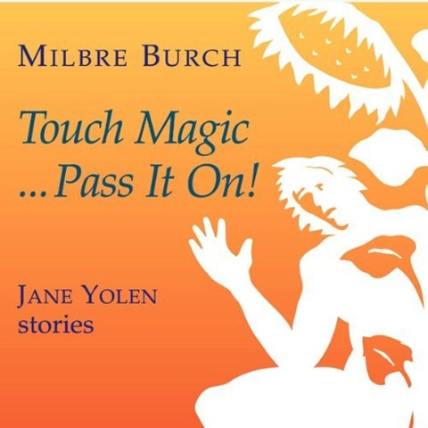 TOUCH MAGIC . . . PASS IT ON