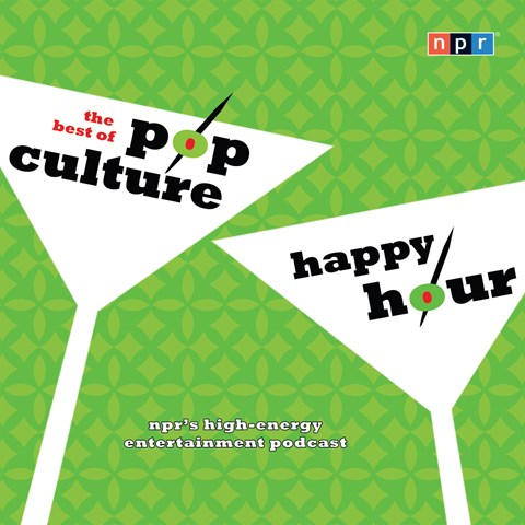 NPR: THE BEST OF POP CULTURE HAPPY HOUR