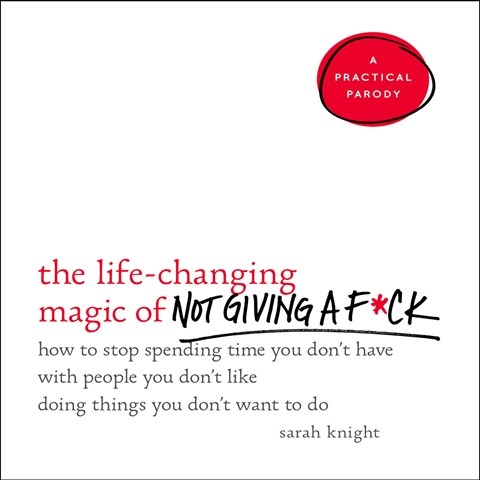 THE LIFE-CHANGING MAGIC OF NOT GIVING GIVING A F*CK