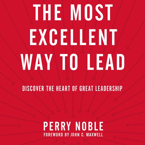 THE MOST EXCELLENT WAY TO LEAD