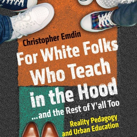 FOR WHITE FOLKS WHO TEACH IN THE HOOD