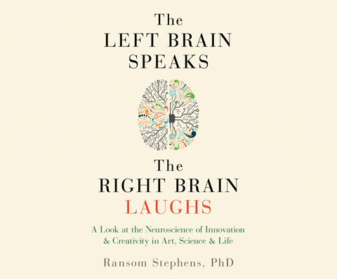 THE LEFT BRAIN SPEAKS, THE RIGHT BRAIN LAUGHS