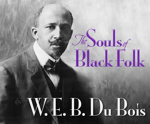 a review of the soul of black folks by web du bois Librarything review user review - kristelh - librarything this nonfiction, essay was written in 1903 by web dubois, a black american author, sociologist, historian, civil rights activist, pan-africanist.
