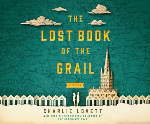 The Lost Book Of The Grail By Charlie Lovett Read By