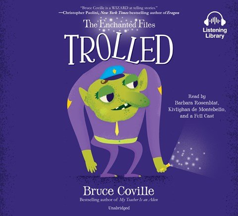 THE ENCHANTED FILES: TROLLED