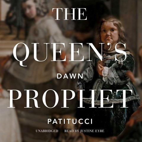 THE QUEENS PROPHET by Dawn Patitucci Read by Justine Eyre