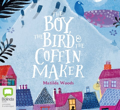 THE BOY, THE BIRD AND THE COFFIN MAKER