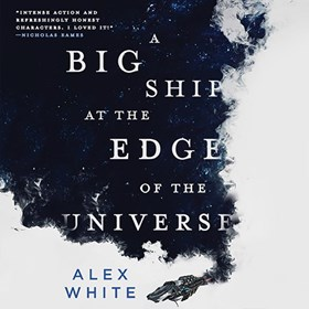 THE BIG SHIP AT THE EDGE OF THE UNIVERSE
