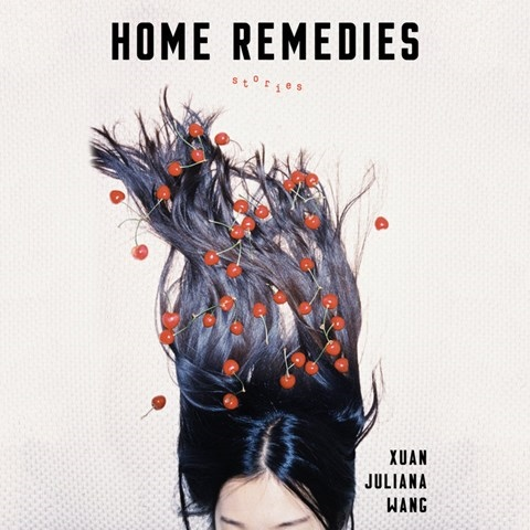 HOME REMEDIES, read by Annie Q, David Shih, James Chen, and a Full Cast