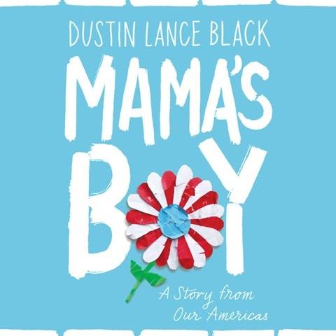MAMA'S BOY, read by Dustin Lance Black