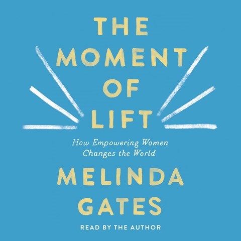 THE MOMENT OF LIFT, read by Melinda Gates