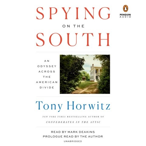 SPYING ON THE SOUTH, read by Mark Deakins, Tony Horwitz [Prologue]