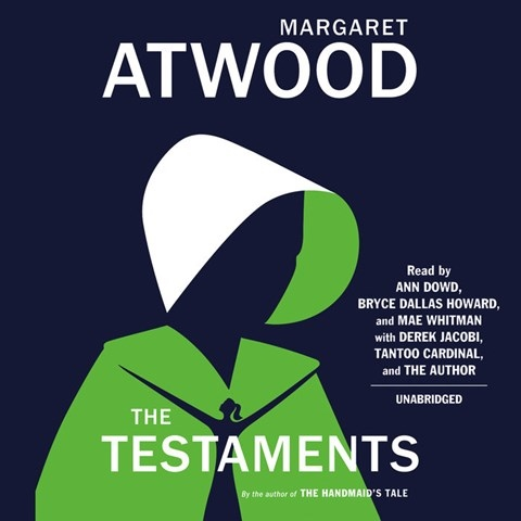 THE TESTAMENTS, read by Ann Dowd, Bryce Dallas Howard, Mae Whitman, Derek Jacobi, Tantoo Cardinal, Margaret Atwood