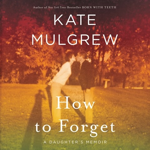 HOW TO FORGET, read by Kate Mulgrew