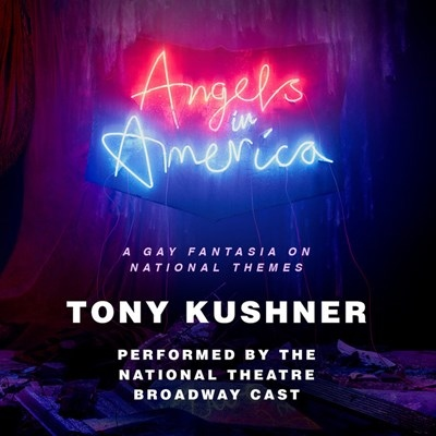 ANGELS IN AMERICA, read by Andrew Garfield, Nathan Lane, Susan Brown, Denise Gough, and a Full Cast