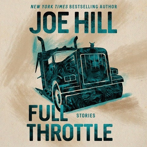 FULL THROTTLE, read by Zachary Quinto, Wil Wheaton, Kate Mulgrew, Neil Gaiman, Ashleigh Cummings, Joe Hill, Laysla De Oliveira, Nate Corddry, Connor Jessup, Stephen Lang, George Guidall