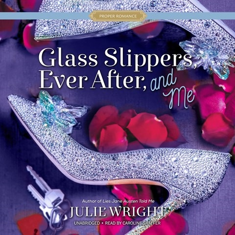 GLASS SLIPPERS, EVER AFTER, AND ME