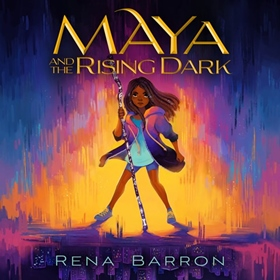MAYA AND THE RISING DARK by Rena Barron, read by Soneela Nankani