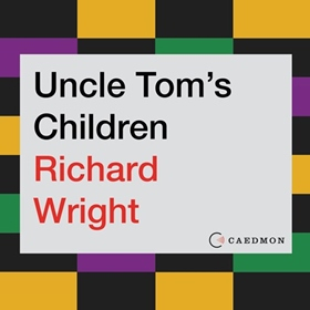 UNCLE TOM'S CHILDREN by Richard Wright, read by Adam Lazarre-White
