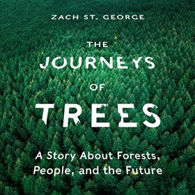 THE JOURNEYS OF TREES by Zach St. George, read by Daniel Henning