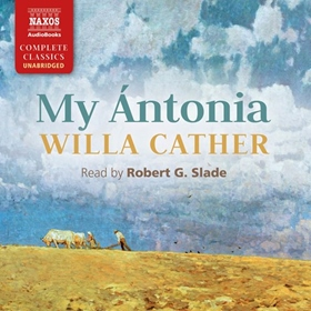 MY ÁNTONIA by Willa Cather, read by Robert G. Slade