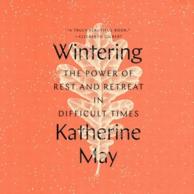 WINTERING by Katherine May, read by Rebecca Lee