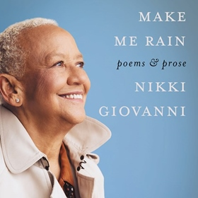 MAKE ME RAIN by Nikki Giovanni, read by Nikki Giovanni