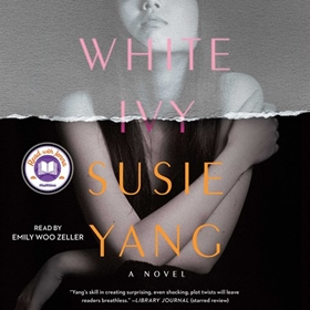 WHITE IVY by Susie Yang, read by Emily Woo Zeller