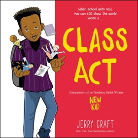 CLASS ACT by Jerry Craft, read by a Full Cast