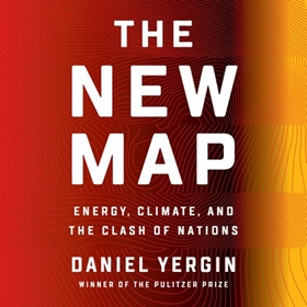 THE NEW MAP by Daniel Yergin, read by Robert Petkoff