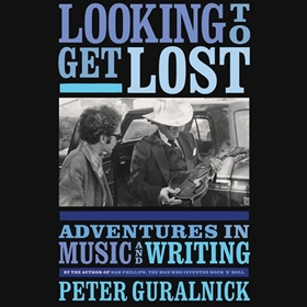 LOOKING TO GET LOST by Peter Guralnick, read by Jim Meskimen